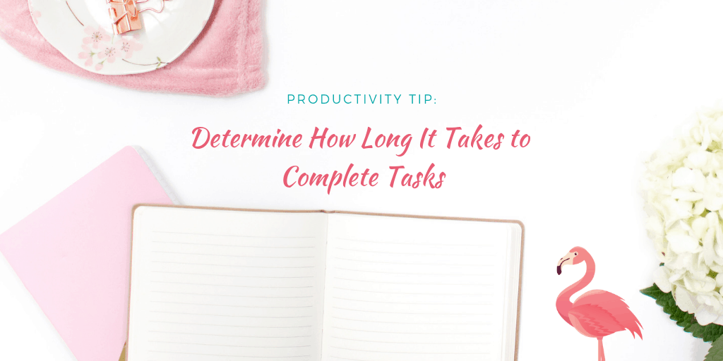 How long does it take to complete tasks