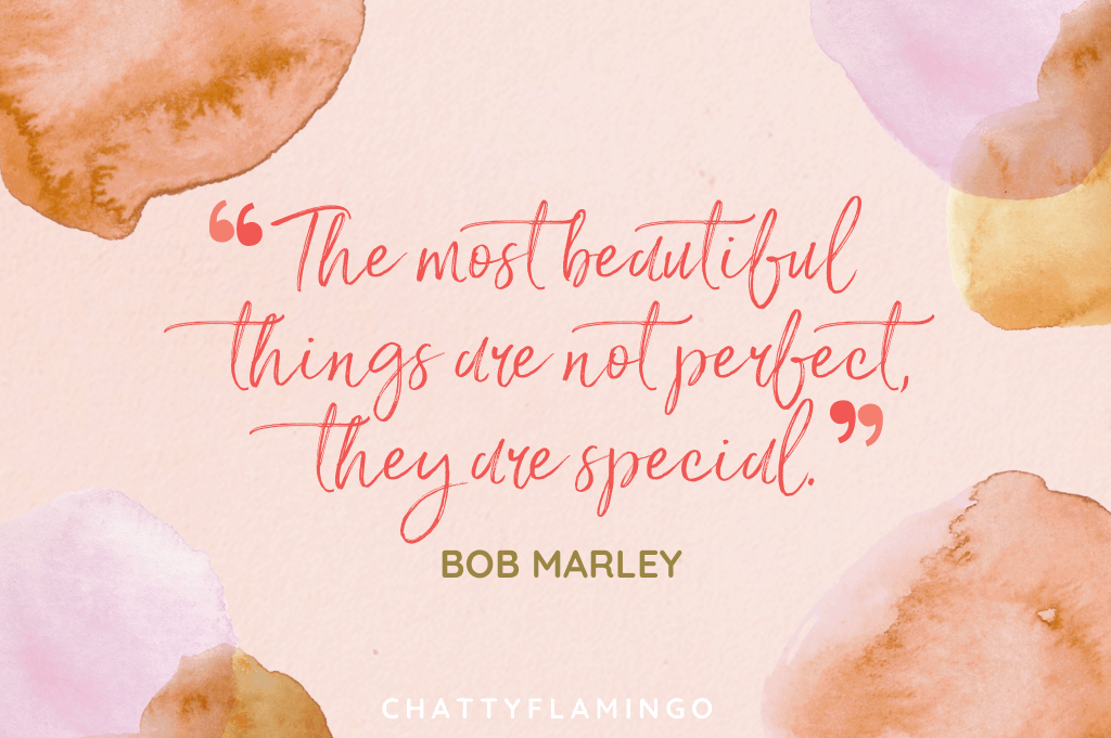 """""""The most beautiful things are not perfect, they are special."""""""