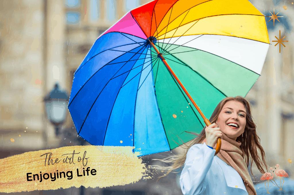 The art of enjoying life