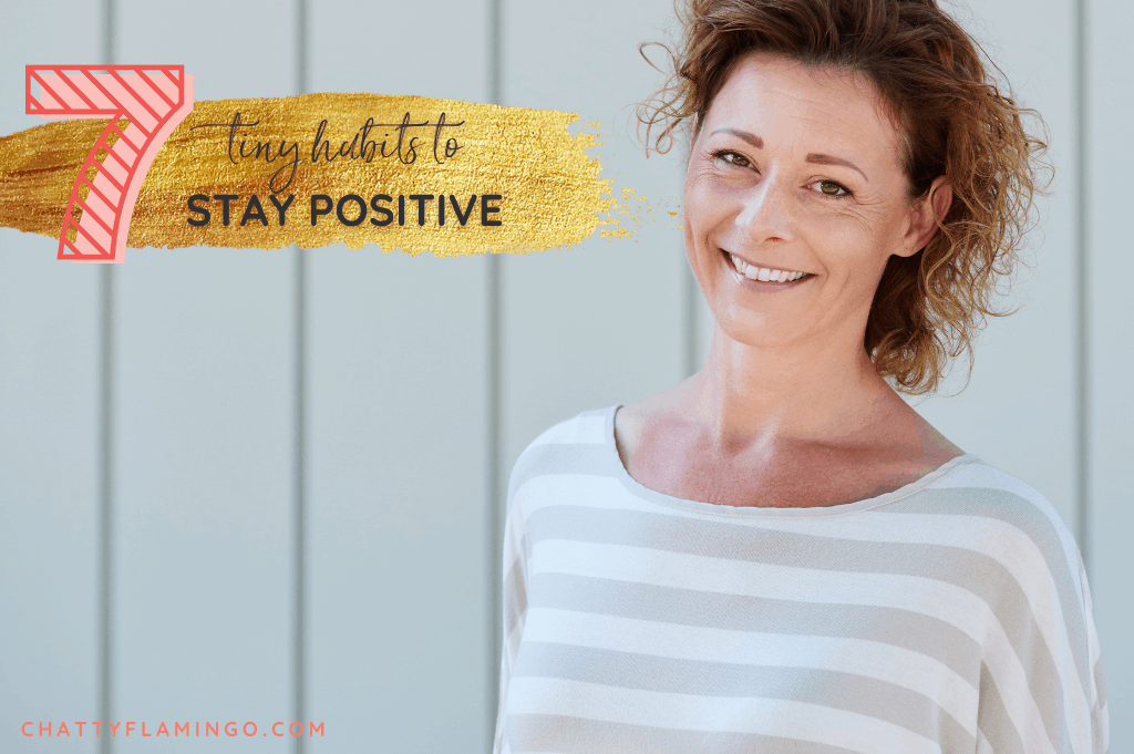 7 simple tiny habits to stay positive