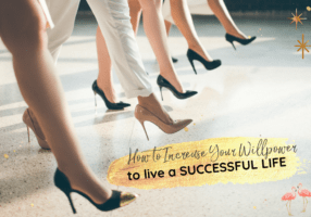 How to Increase Your Willpower to Live A Successful Life